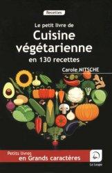 Cuisine végétarienne en 130 recettes [EDITION EN GROS CARACTERES